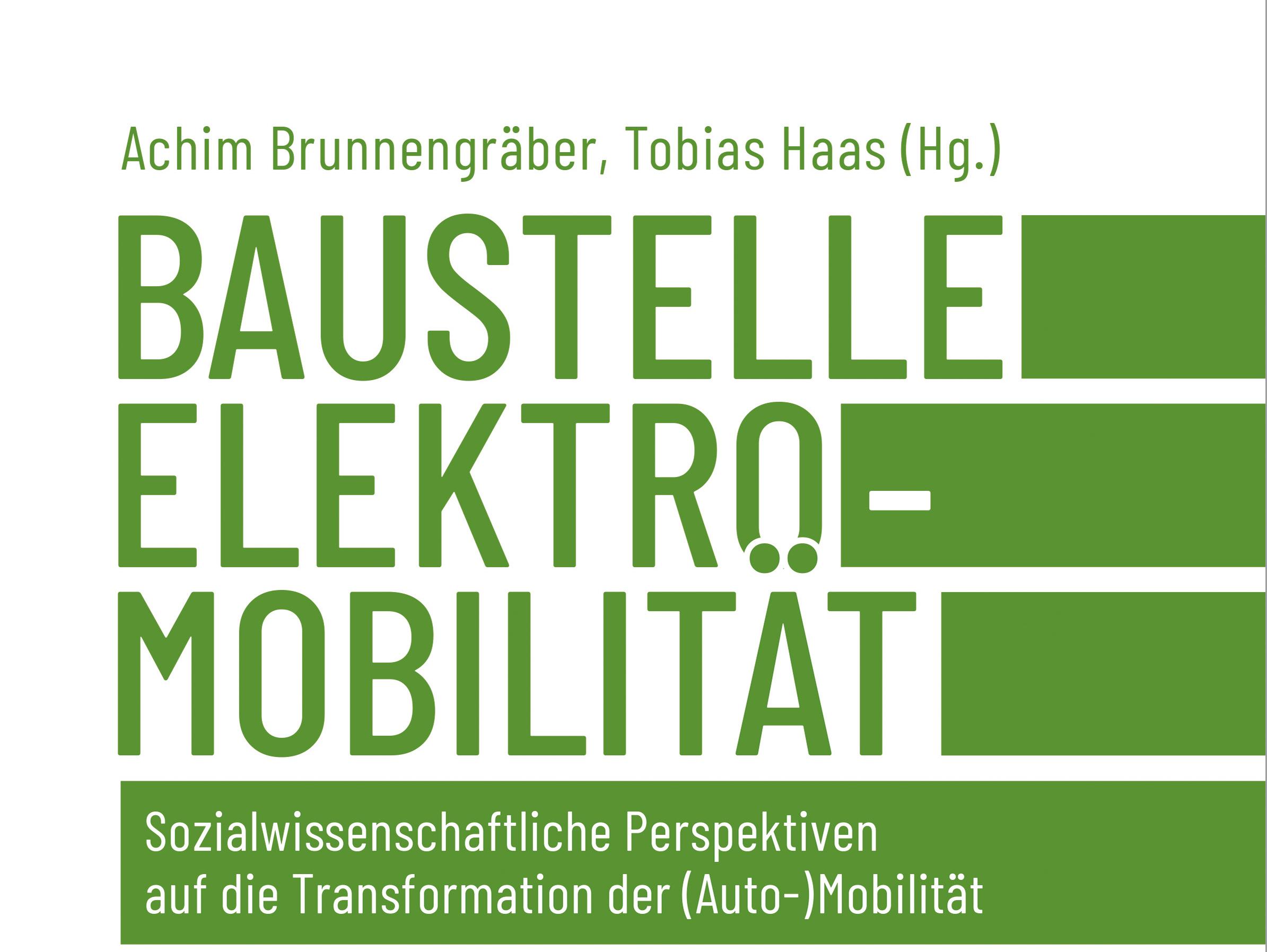 Baustelle Elektromobilität. Sozialwissenschaftliche Perspektiven auf die Transformation der (Auto-)Mobilität